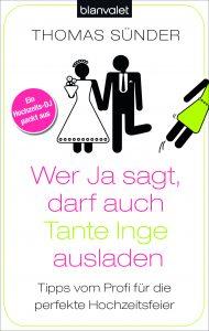 Wer Ja sagt darf auch Tante Inge ausladen von Thomas Suender
